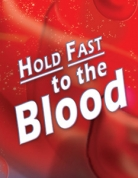 Hold Fast to the Blood
