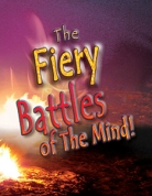 The Fiery Battles of the Mind