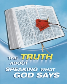 The Truth about Speaking What God Says