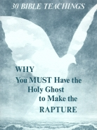 30 Bible Teachings Why You Must Have the Holy Ghost to Make the Rapture