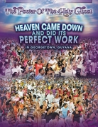 Heaven Came Down and Did Its Perfect Work in Georgetown, Guyana