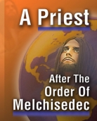A Priest after the Order of Melchisedec