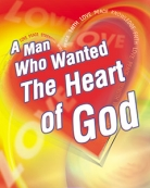 A Man Who Wanted the Heart of God
