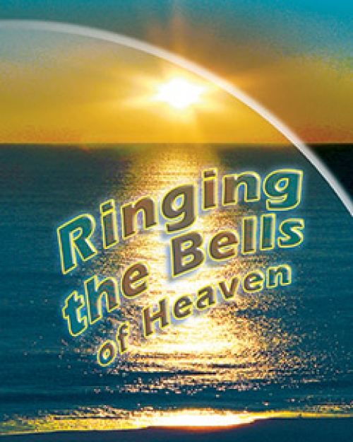 Ringing the Bells of Heaven - Ernest Angley Ministries