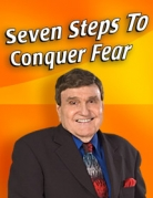 Seven Steps to Conquer Fear