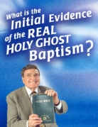 What Is the Initial Evidence of the Real Holy Ghost Baptism?
