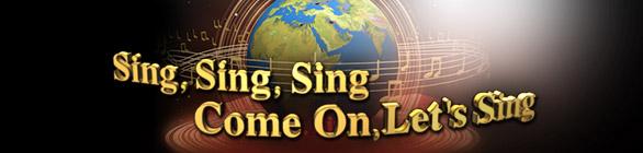 Sing, Sing, Sing, Come On Let's Sing