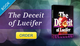 <p>Order the Book or eBook: The Deceit Of Lucifer </p>