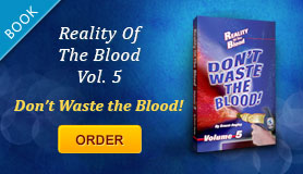 <p>Order the Book or eBook: Reality of the Blood, Vol. 5 Don&#8217;t Waste the Blood</p>